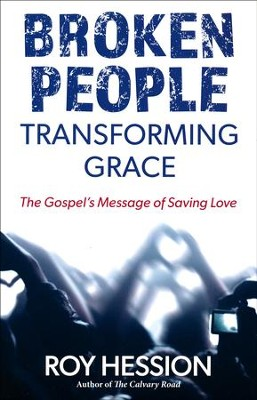 Broken People, Transforming Grace: The Gospel's Message   -     By: Roy Hession