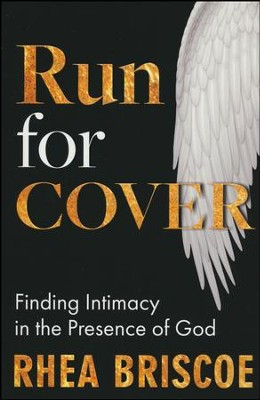 Run for Cover: Finding Intimacy in the  Prescence of God  -     By: Rhea Briscoe