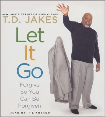 Let It Go: Forgive So You Can Be Forgiven, Audiobook   -     By: T.D. Jakes