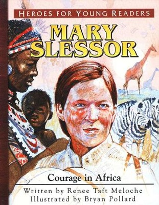 Mary Slessor: Courage in Africa   -     By: Renee Taft Meloche