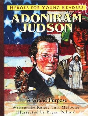 Adoniram Judson: A Grand Purpose   -     By: Renee Taft Meloche