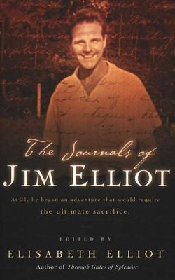 The Journals of Jim Elliot (slightly imperfect)   -     Edited By: Elisabeth Elliot     By: Elisabeth Elliot, ed.