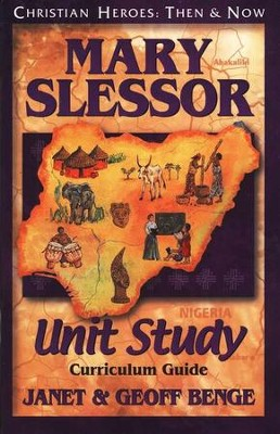 Christian Heroes: Then & Now--Mary Slessor Unit Study Curriculum Guide  -     By: Janet Benge, Geoff Benge
