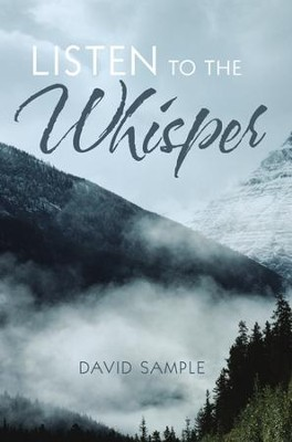 Listen to the Whisper  -     By: David Sample