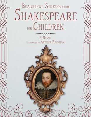 Beautiful Stories from Shakespeare for Children  -     By: E. Nesbit
