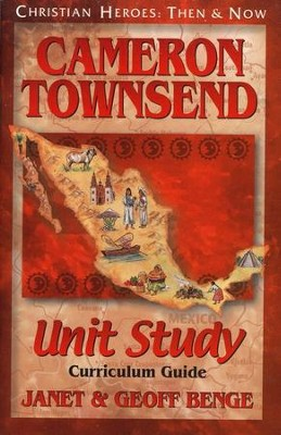 Cameron Townsend Unit Study    -     By: Janet Benge, Geoff Benge