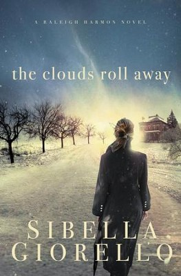 The Clouds Roll Away - eBook  -     By: Sibella Giorello