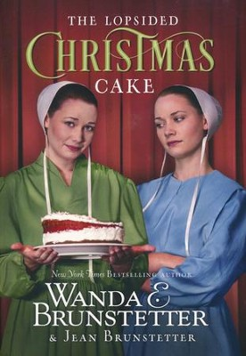 The Lopsided Christmas Cake  -     By: Wanda E. Brunstetter, Jean Brunstetter