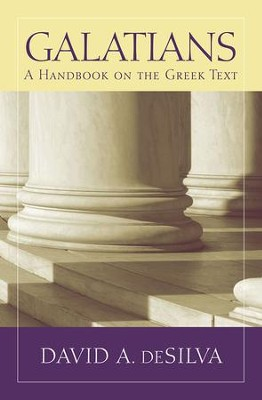 Galatians: A Handbook on the Greek Text   -     By: David A. deSilva