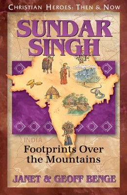 Sundar Singh: Footprints over the Mountains   -     By: Janet Benge, Geoff Benge