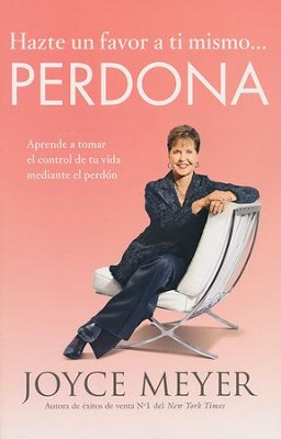 Hazte un Favor a Ti Mismo... Perdona  (Do Yourself a Favor... Forgive)  -     By: Joyce Meyer