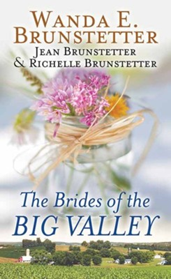 The Brides of the Big Valley, Large Print  -     By: Wanda E. Brunstetter, Jean Brunstetter, Richelle Brunstetter