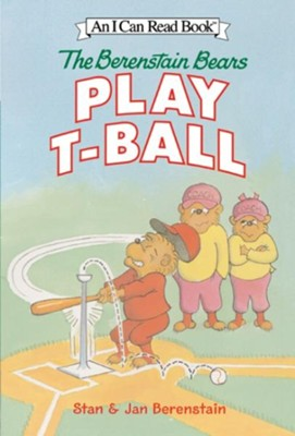 The Berenstain Bears Play T-Ball  -     By: Stan Berenstain, Jan Berenstain
