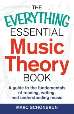 The Everything Essential Music Theory Book  -     By: Marc Schonbrun