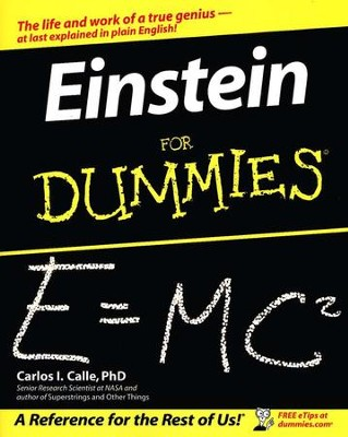 Einstein for Dummies   -     By: Carlos I. Calle Ph.D.