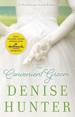 The Convenient Groom: A Nantucket Love Story - eBook  -     By: Denise Hunter
