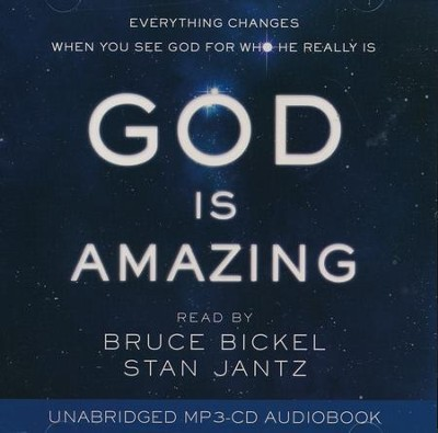 God Is Amazing Audio: Everything Changes When You See God for Who He Really Is - audiobook on MP3  -     By: Bruce Bickel, Stan Jantz