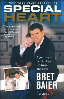 Special Heart: A Journey Of Faith, Hope, Courage, And Love  -     By: Bret Baier