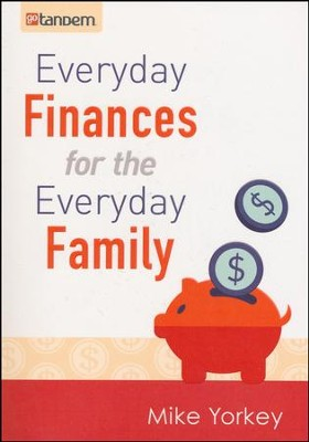 Everyday Finances for the Everyday Family  -     By: Mike Yorkey