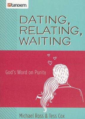 Dating, Relating, Waiting: God's Word on Purity  -     By: Michael Ross, Tiffany Ross