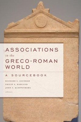 Associations in the Greco-Roman World: A Sourcebook  -     By: Richard S. Ascough