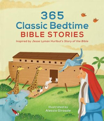 365 Classic Bedtime Bible Stories: Inspired by Jesse Lyman Hurlbut's Story of the Bible  -     By: Jesse Hurlbut, Daniel Partner, Alessia Girasole