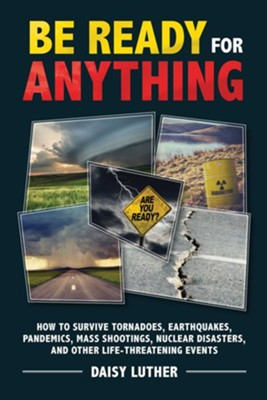 Be Ready for Anything  -     By: Daisy Luther
