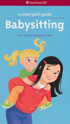 A Smart Girl's Guide: Babysitting, revised  -     By: Harriet Brown