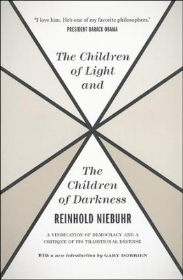 The Children of Light and the Children of Darkness  -     By: Reinhold Niebuhr