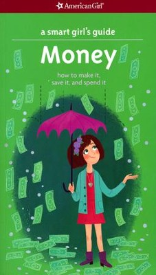 A Smart Girl's Guide: Money, revised  -     By: Nancy Holyoke