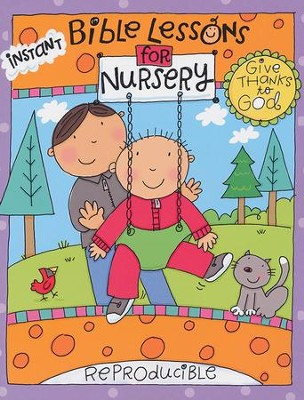 Instant Bible Lessons for Nursery: Give Thanks to God   -