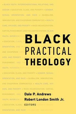 Black Practical Theology  -     By: Dale P. Andrews