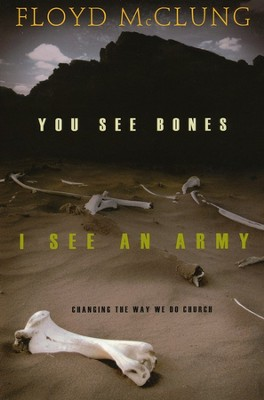 You See Bones, I See An Army  -     By: Floyd McClung