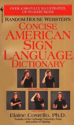 Random House Webster's Concise American Sign Language Dictionary   -     By: Dr. Elaine Costello     Illustrated By: Lois Lenderman
