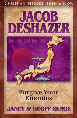 Jacob Deshazer: Forgive Your Enemies   -     By: Geoff Benge, Janet Benge