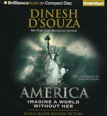 America: Imagine a World Without Her - unabridged audiobook on CD  -     Narrated By: Walter Dixon     By: Dinesh D'Souza