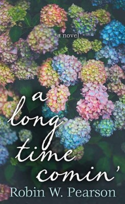 A Long Time Comin', Large Print  -     By: Robin W. Pearson