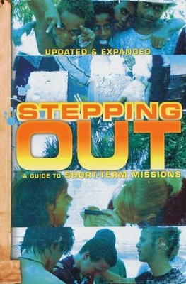 Stepping Out: A Guide to Short-Term Missions, Updated and Expanded  -     Edited By: Tim Gibson, Steve Hawthorne, Richard Krekel     By: Tim Gibson, Steve Hawthorne & Richard Krekel, eds.