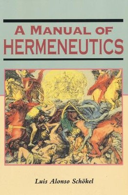 A Manual of Hermeneutics  -     By: Luis Alonso Schokel