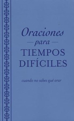 Oraciones para Tiempos Difíciles  (Prayers for Difficult Times)  -     By: Ellyn Sanna