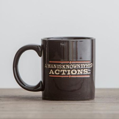 A Man Is Known By His Actions Mug  -