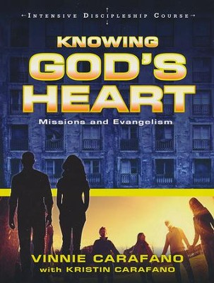 Intensive Discipleship Course: Knowing God's Heart  -     By: Vinnie Carafano, Kristin Carafano
