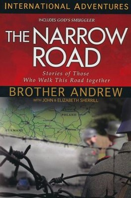 The Narrow Road: Stories of Those Who Walk This Road Together  -     By: Brother Andrew, John Sherrill, Elizabeth Sherrill