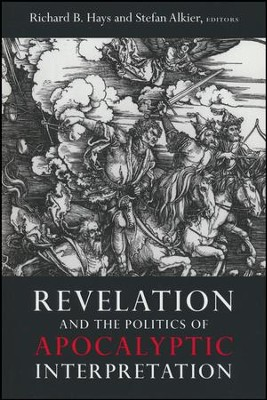 Revelation and the Politics of Apocalyptic Interpretation  -     By: Richard B. Hays