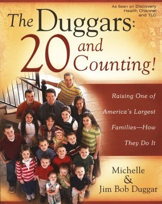 The Duggars: 20 and Counting!  -     By: Michelle Duggar, Jim Bob Duggar