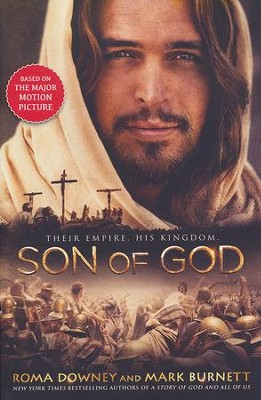 Son of God  -     By: Roma Downey, Mark Burnett