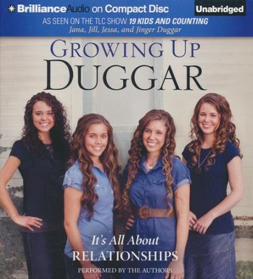 Growing Up Duggar: It's All About Relationships - unabridged audiobook on CD  -     By: Jana Duggar, Jill Duggar, Jessa Duggar