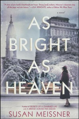 As Bright As Heaven   -     By: Susan Meissner