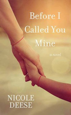 Before I Called You Mine, Large Print  -     By: Nicole Deese