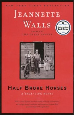 Half Broke Horses: A True-Life Novel  -     By: Jeannette Walls